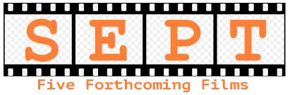 Film Digest: September