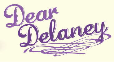 Dear Delaney: Love, Nerves, Concern