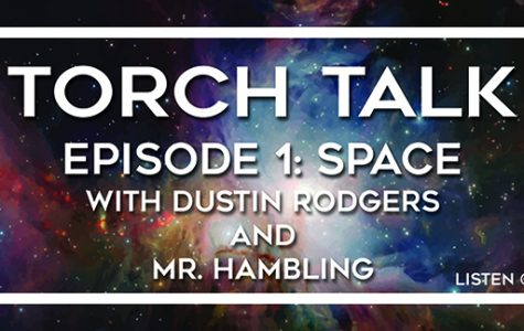 """Torch Talk"" Episode 1: Space"